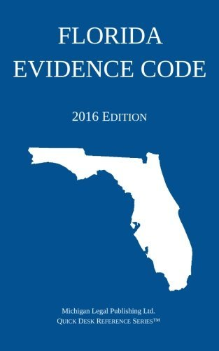 Florida Evidence Code; 2016 Edition