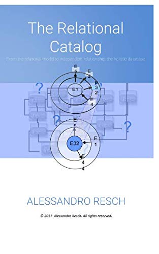 The Relational Catalog: From the relational model to independent relationship: the holistic database (Italian Edition) - Relational Model