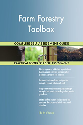 Farm Forestry Toolbox Toolkit: best-practice templates, step-by-step work plans and maturity diagnostics