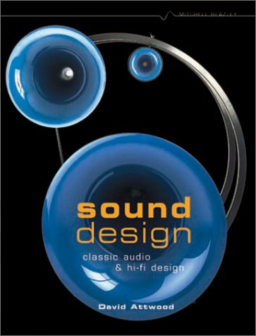 Sound Design: Classic Audio and Hi-Fi Design by Brand: Mitchell Beazley