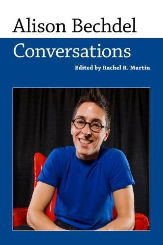 Alison Bechdel: Conversations (Conversations with Comic Artists Series) by University Press of Mississippi