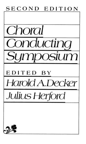 Choral Conducting Symposium (2nd Edition)
