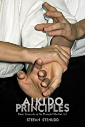 Aikido Principles: Basic Concepts of the Peaceful Martial Art