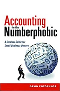 Accounting for the Numberphobic: A Survival Guide for Small Business Owners from AMACOM