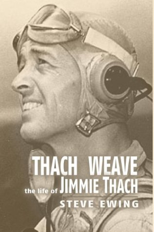 Thach Weave: The Life of Jimmie Thach (In The Presence Of Enemies Part 1)