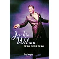 Jackie Wilson: The Man, the Music, the Mob