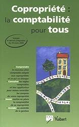 Copropriété : la comptabilité pour tous : Intègre le décret comptable du 14 mars 2005