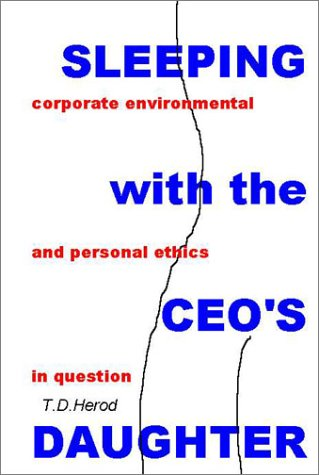 Book: Sleeping with the CEO's Daughter - A True Story of Corporate Adultery by T. D. Herod