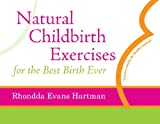 Natural Childbirth Exercises for the Best Birth Ever, Rhondda Evans Hartman, 1885331479