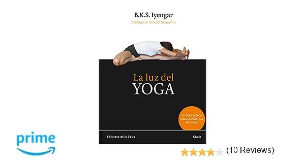 La luz del Yoga (Biblioteca de la Salud): Amazon.es: B.K.S. ...