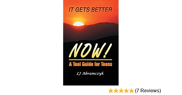 It Gets Better Now!: A Tool Guide for Teens
