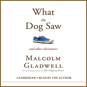 What the Dog Saw Audiobook