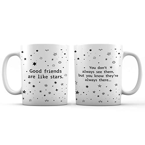 Good Friends Are Like Stars, They Are Always There Ceramic Coffee Mug - 11 oz. - New Design Decorative Gift Cup for Women, Girlfriend, Long-Distance Friendships and Best Friends, Christmas Gifts Mug