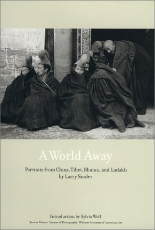 A World Away: Portraits from China, Tibet, Bhutan, and Ladakh