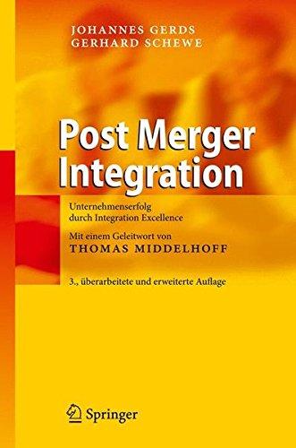 Post Merger Integration: Unternehmenserfolg durch Integration Excellence Gebundenes Buch – 3. März 2009 Johannes Gerds Gerhard Schewe Springer 3540890793
