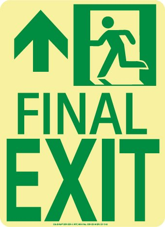 Final Exit Sign - NYC FINAL EXIT SIGN, FORWARD/LEFT SIDE, 11X8, FLEX, 7550 GLO BRITE, MEA APPROVED