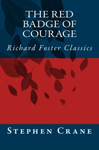 Read Online The Red Badge of Courage (Richard Foster Classics) pdf epub