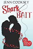 Shark Bait (Grab Your Pole, #1), Jenn Cooksey, 1490330577