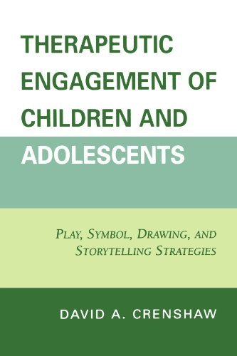 Download By David A. Crenshaw PhD Therapeutic Engagement of Children and Adolescents: Play, Symbol, Drawing, and Storytelling Strategi (1st First Edition) [Paperback] pdf epub