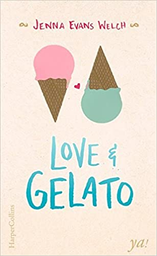 https://www.amazon.de/Love-Gelato-Jenna-Evans-Welch/dp/3959670915/ref=sr_1_1?s=books&ie=UTF8&qid=1500478467&sr=1-1&keywords=Love+%26+Gelato