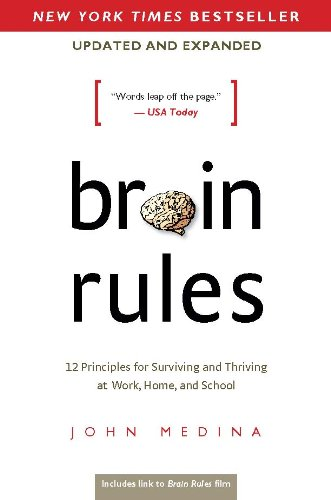 Brain Rules (Updated and Expanded): 12 Principles for Surviving and Thriving at Work, Home, and School cover