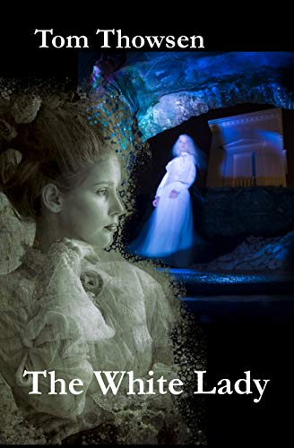 The white lady: A historical fiction novel based on two legends from Norway.