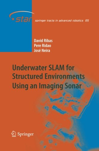 Underwater SLAM for Structured Environments Using an Imaging Sonar (Springer Tracts in Advanced Robotics)