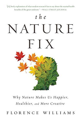 The Nature Fix: Why Nature Makes...