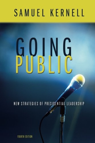 Going Public: New Strategies of Presidential Leadership