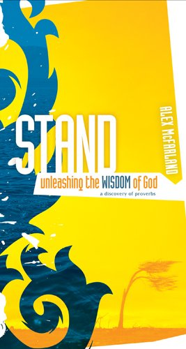 Stand: Unleashing the Wisdom of God: A Discovery of Proverbs