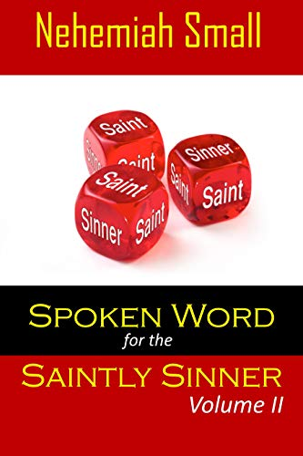 Spoken Word for the Saintly Sinner: Volume II (English Edition)