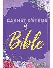 Carnet d'étude de la Bible: Un livret d'étude pour y inscrire les réflexions que vous inspire la Bible, y noter des versets bibliques, y rédiger vos pensées et vos prières.