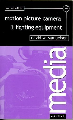 Motion Picture Camera and Lighting Equipment by Focal Press