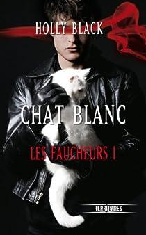 Les faucheurs, Tome 1 : Chat Blanc par Black