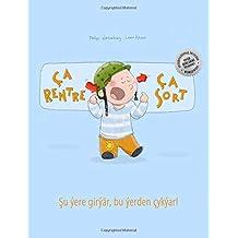 Ça rentre, ça sort ! Su ýere girýär, bu ýerden çykýar!: Un livre d'images pour les enfants (Edition bilingue français-turkmène) (French Edition)