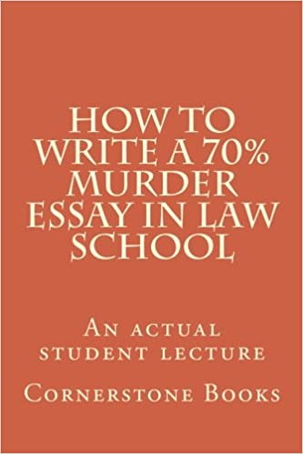 How To Write A  Murder Essay In Law School An Actual Student  How To Write A  Murder Essay In Law School An Actual Student Lecture  Large Print Edition