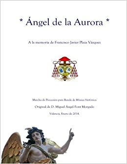 ANGEL DE LA AURORA - Marcha Procesional: Partituras para Banda de Música (Spanish Edition)