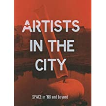 Artists in the City 2018: SPACE in '68 and beyond