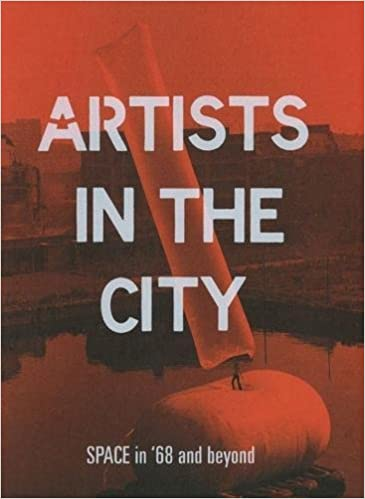 buy artists in the city 2018 space in 68 and beyond book online at