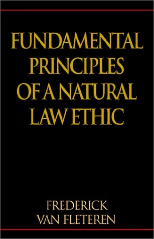 Download Fundamental Principles of a Natural Law Ethic pdf