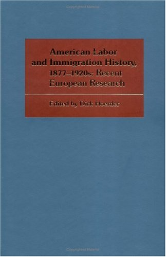 American Labor and Immigration History, 1877-1920s: Recent European Research (Working Class in American History)