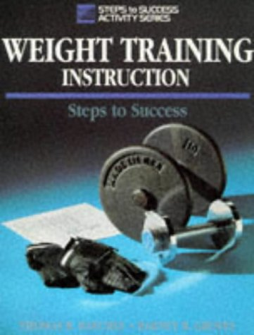 Weight Training Instruction: Steps to Success (Steps to Success Activity Series)