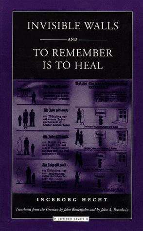 Invisible Walls and To Remember is to Heal: A German Family under the Nuremberg Laws (Jewish - Jews Of Hamburg Germans And