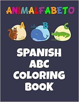 Animalfabeto Spanish ABC Coloring Book: Animals Alphabet in Spanish ...