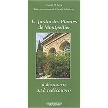 Le Jardin des Plantes de Montpellier a Decouvrir ou a Redecouvrir