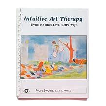 Intuitive Art Therapy (Intuitive Art Therapy Series)