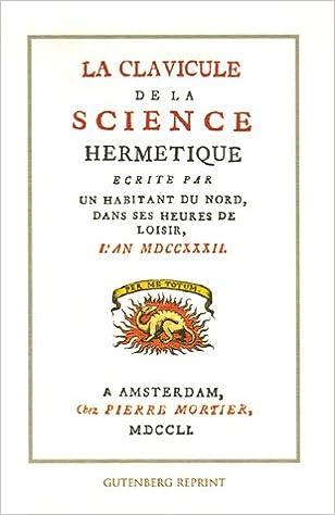 La clavicule de la science hermétique : Ecrite par un habitant du nord, dans ses heures de loisir pdf ebook