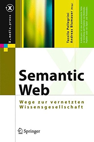 Semantic Web: Wege zur vernetzten Wissensgesellschaft (X.media.press) Gebundenes Buch – 4. Mai 2006 Tassilo Pellegrini Andreas Blumauer Springer 3540293248