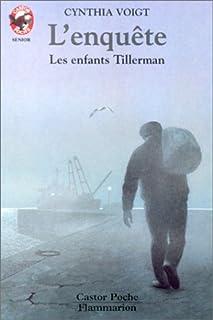 Les enfants Tillerman : T. 4: L'enquête, Voigt, Cynthia