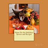 img - for Home for the Holidays: Stories and Recipes book / textbook / text book